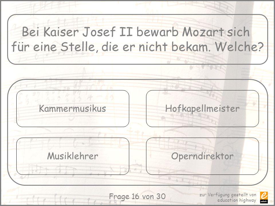 Bei Kaiser Josef II bewarb Mozart sich