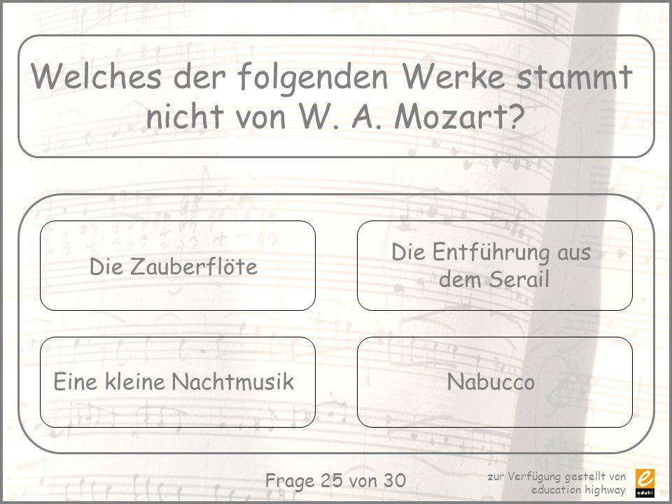 Welches der folgenden Werke stammt nicht von W. A. Mozart