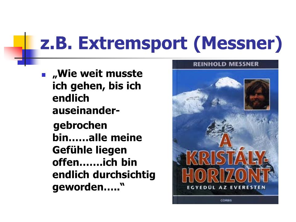 z.B. Extremsport (Messner)