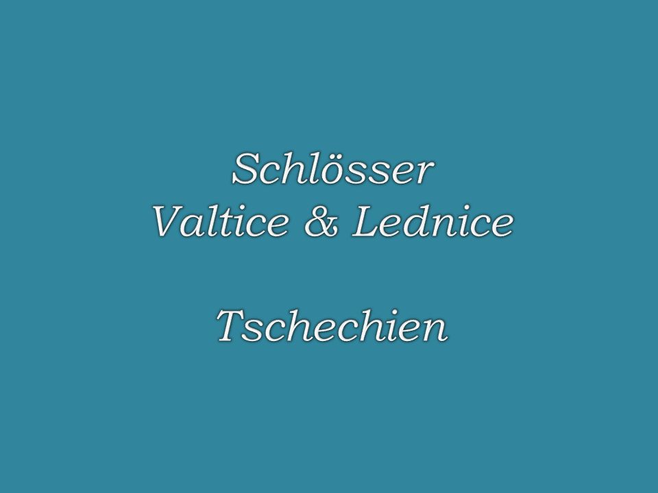 Schlösser Valtice & Lednice Tschechien