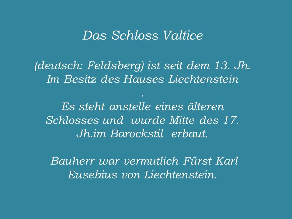 Bauherr war vermutlich Fürst Karl Eusebius von Liechtenstein.