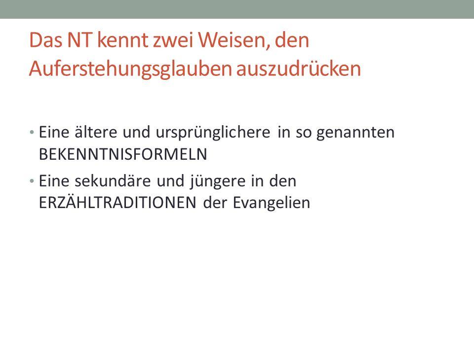 Das NT kennt zwei Weisen, den Auferstehungsglauben auszudrücken