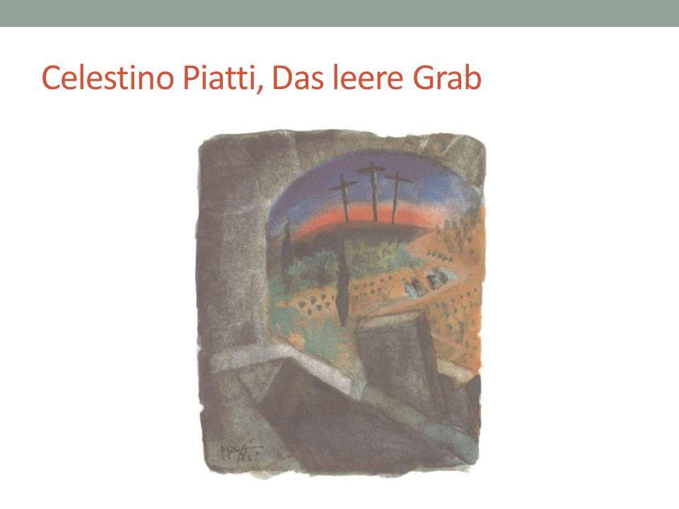 Celestino Piatti, Das leere Grab