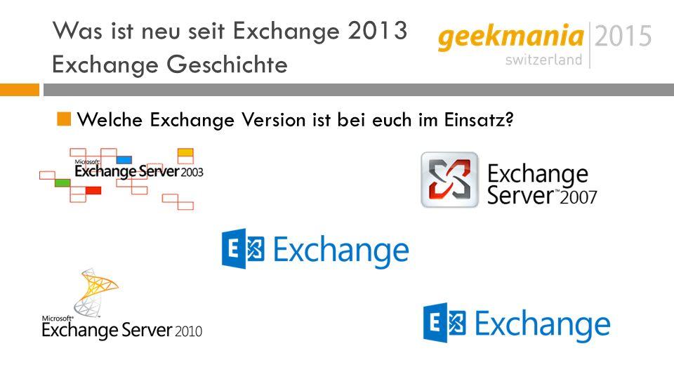 Was ist neu seit Exchange 2013 Exchange Geschichte