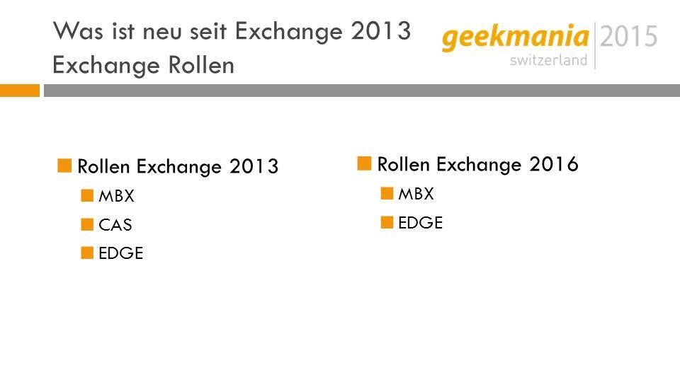 Was ist neu seit Exchange 2013 Exchange Rollen
