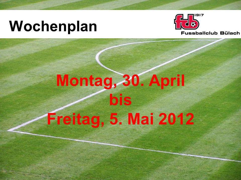 Montag, 30. April bis Freitag, 5. Mai 2012
