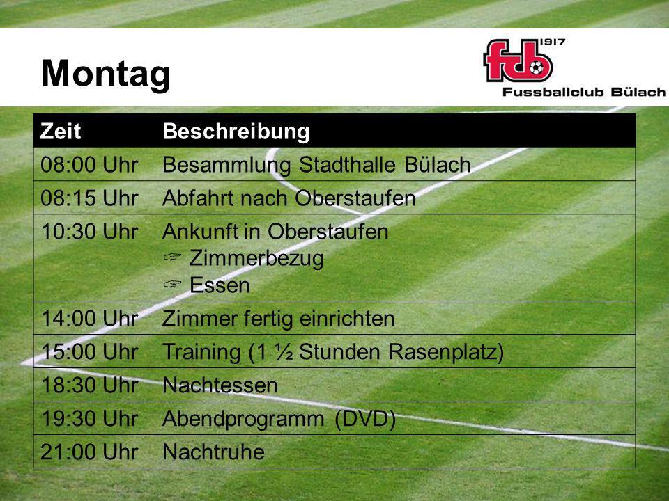 Montag Zeit Beschreibung 08:00 Uhr Besammlung Stadthalle Bülach