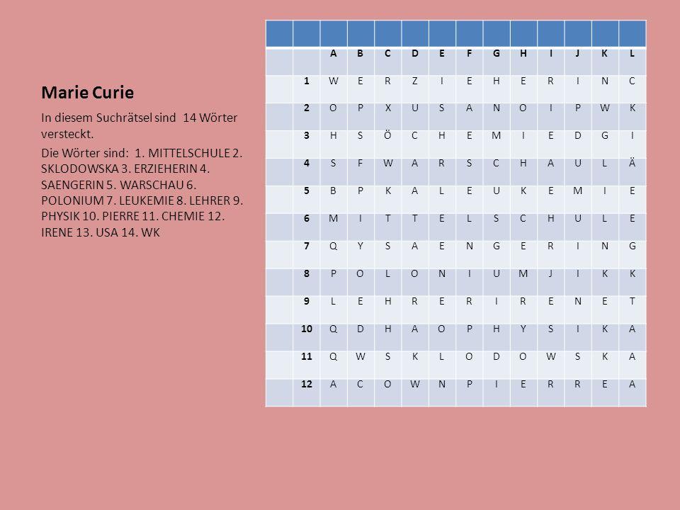 Marie Curie In diesem Suchrätsel sind 14 Wörter versteckt.