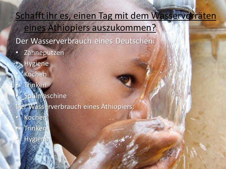 Schafft ihr es, einen Tag mit dem Wasservorräten eines Äthiopiers auszukommen