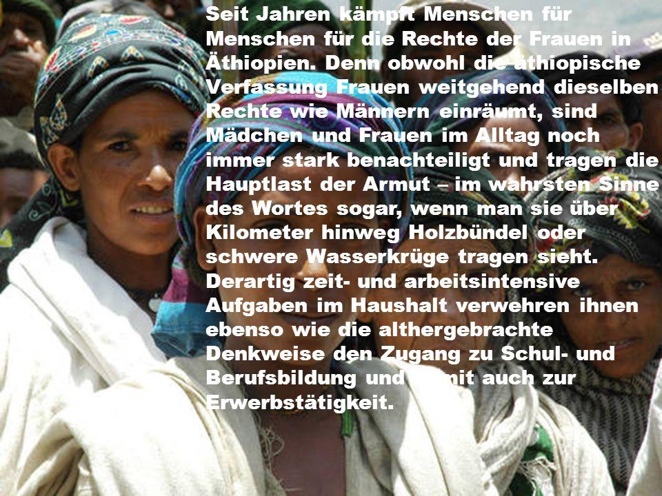 Seit Jahren kämpft Menschen für Menschen für die Rechte der Frauen in Äthiopien.