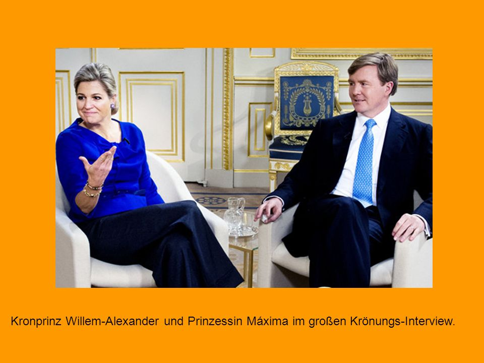 Kronprinz Willem-Alexander und Prinzessin Máxima im großen Krönungs-Interview.