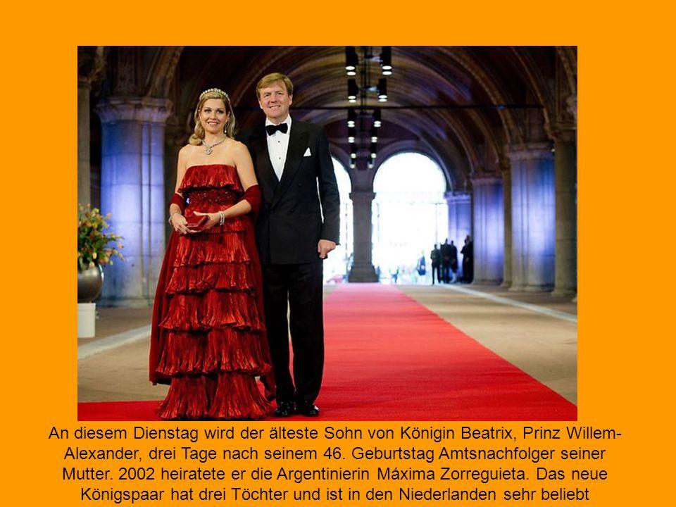 An diesem Dienstag wird der älteste Sohn von Königin Beatrix, Prinz Willem-Alexander, drei Tage nach seinem 46.