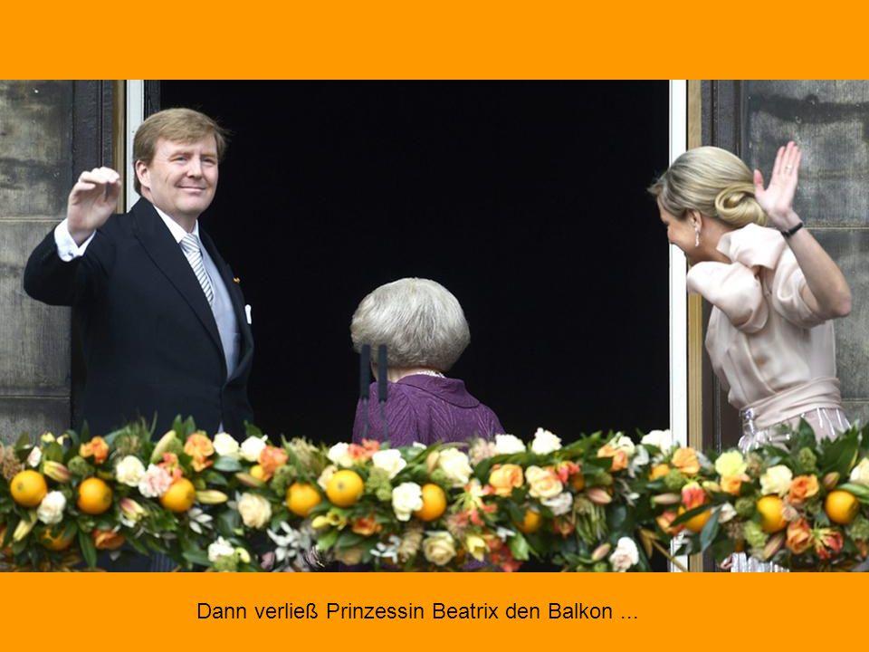 Dann verließ Prinzessin Beatrix den Balkon ...