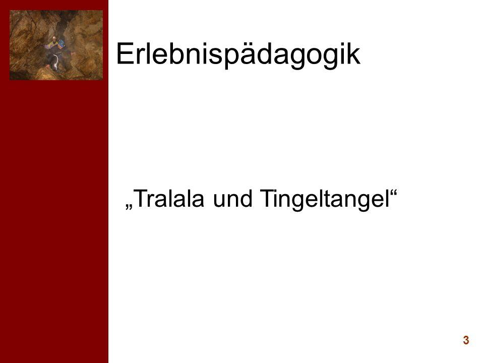 "Erlebnispädagogik ""Tralala und Tingeltangel 3"