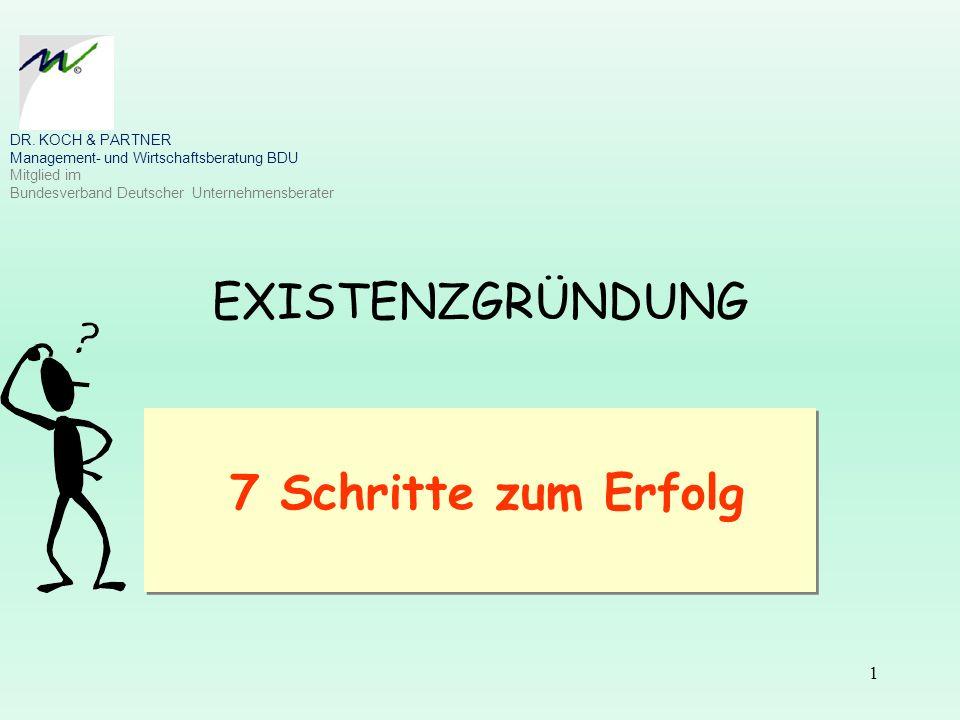 EXISTENZGRÜNDUNG 7 Schritte zum Erfolg DR. KOCH & PARTNER