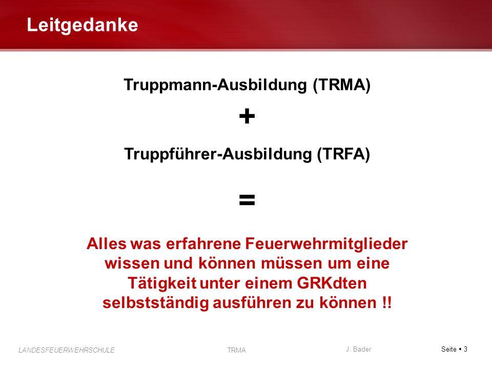 Truppmann-Ausbildung (TRMA) Truppführer-Ausbildung (TRFA)