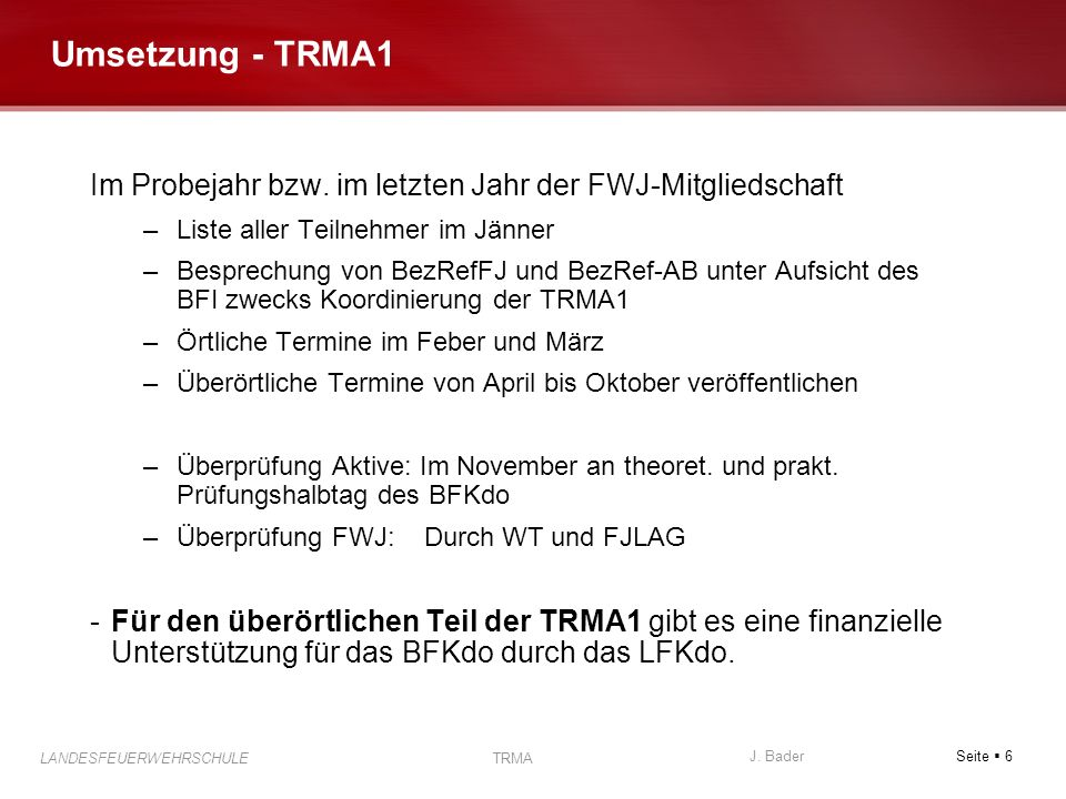 Umsetzung - TRMA1 Im Probejahr bzw. im letzten Jahr der FWJ-Mitgliedschaft. Liste aller Teilnehmer im Jänner.