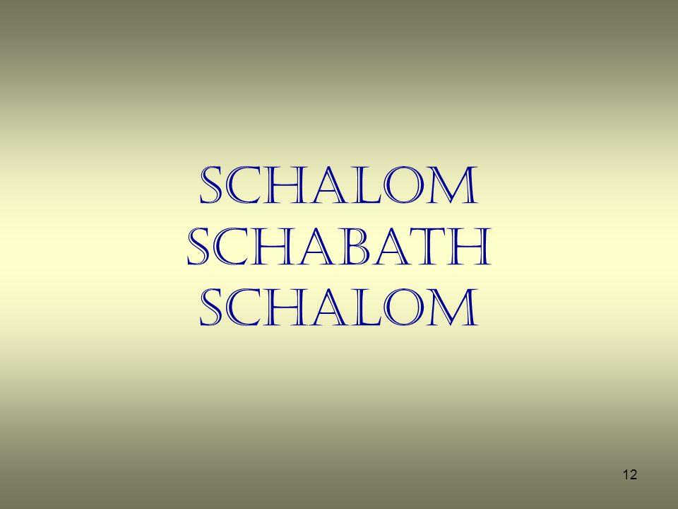 SChalom SchabatH SCHALOM