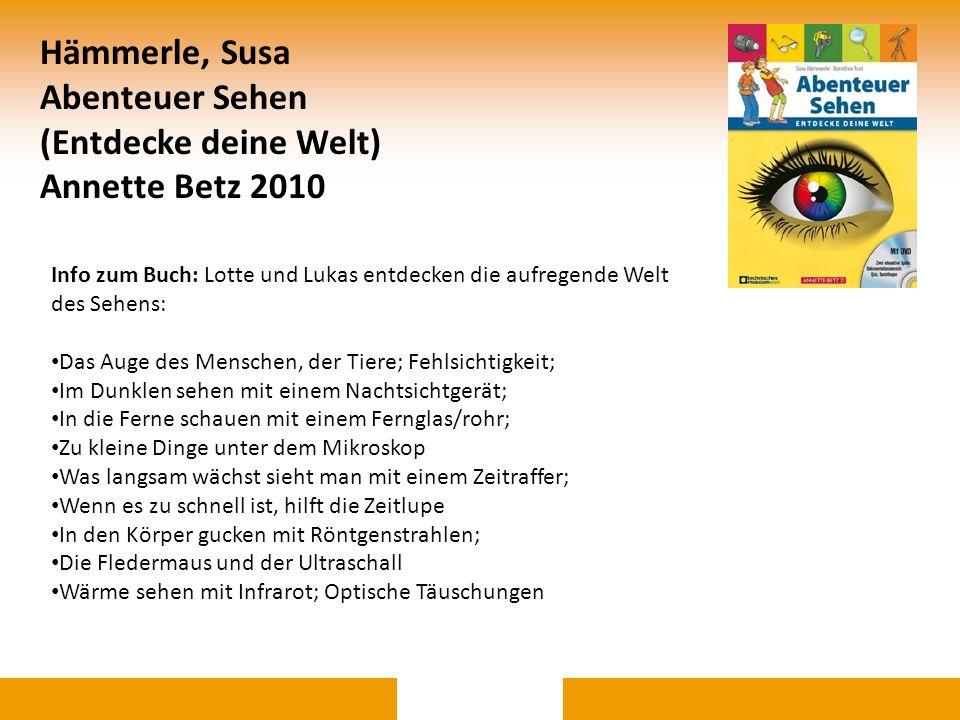 Hämmerle, Susa Abenteuer Sehen (Entdecke deine Welt) Annette Betz 2010
