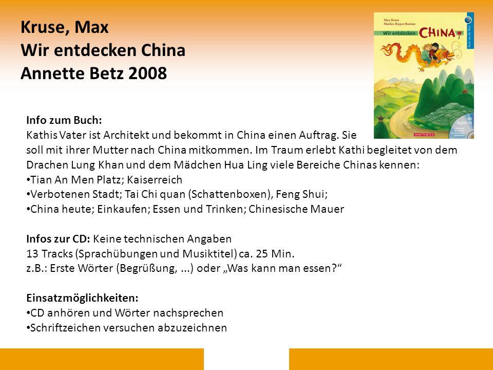 Kruse, Max Wir entdecken China Annette Betz 2008 Info zum Buch: