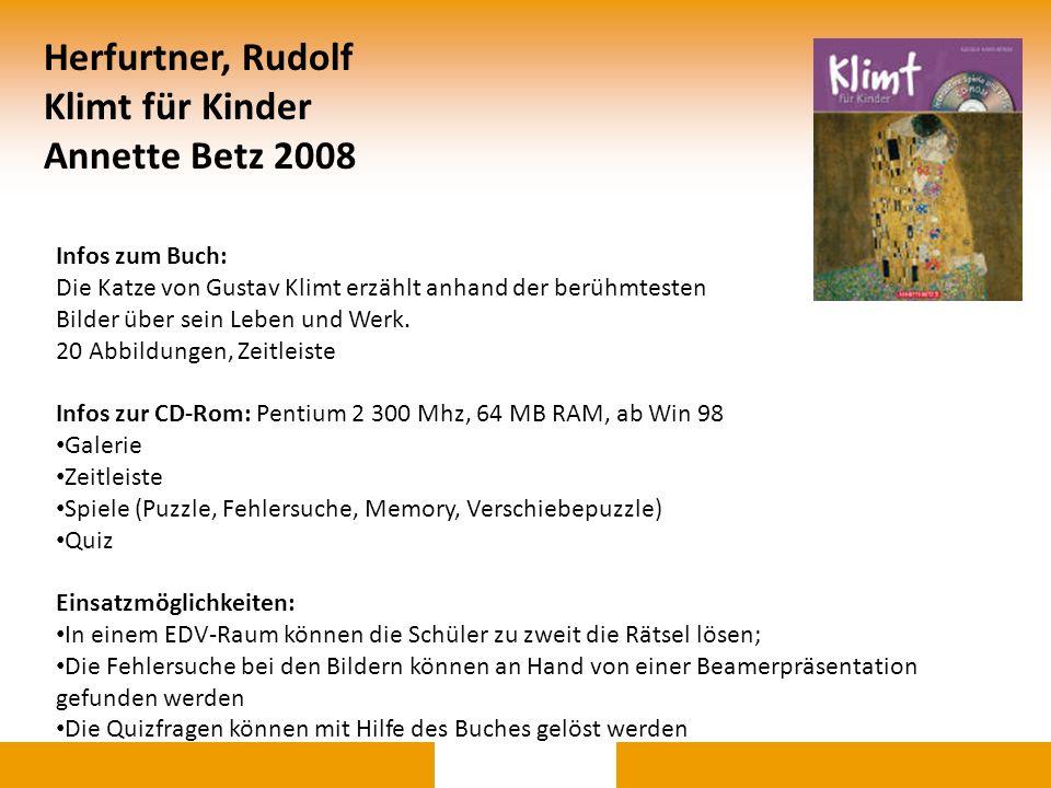 Herfurtner, Rudolf Klimt für Kinder Annette Betz 2008 Infos zum Buch: