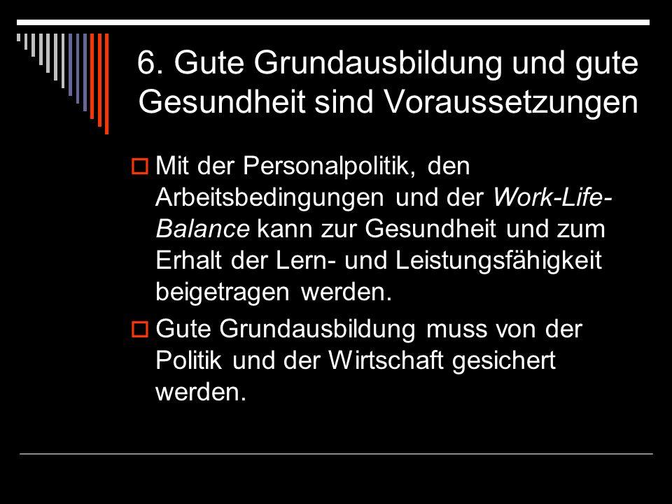 6. Gute Grundausbildung und gute Gesundheit sind Voraussetzungen