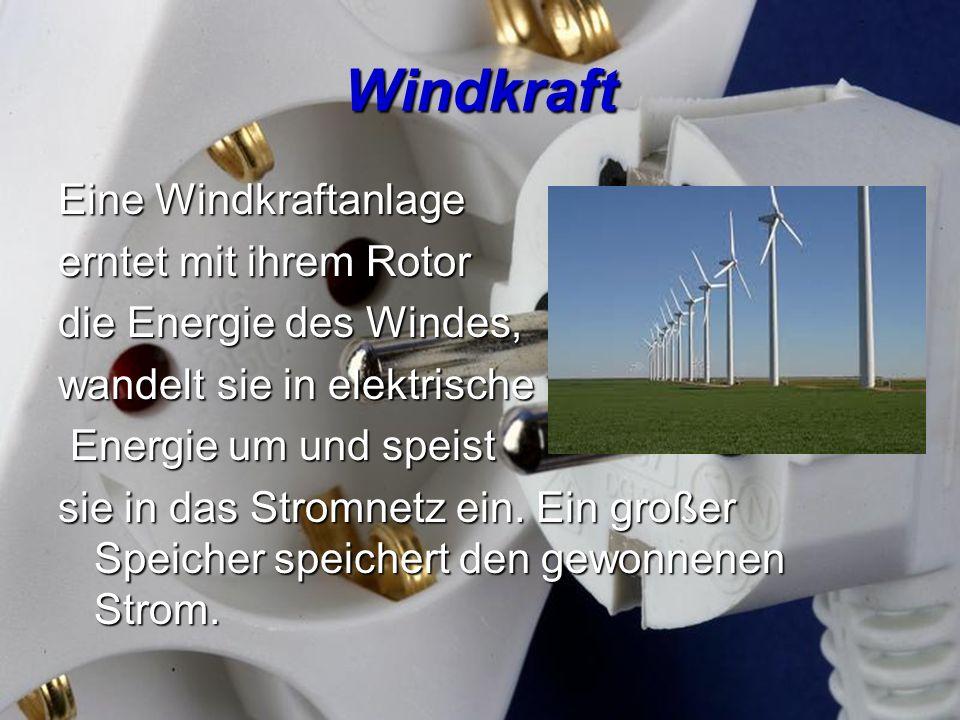 Windkraft Eine Windkraftanlage erntet mit ihrem Rotor