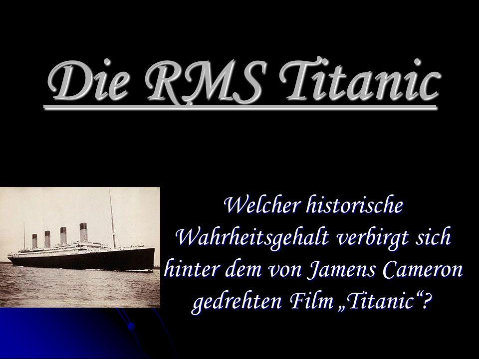 """Die RMS Titanic Welcher historische Wahrheitsgehalt verbirgt sich hinter dem von Jamens Cameron gedrehten Film """"Titanic"""