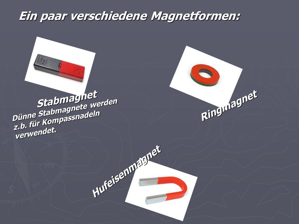 Ein paar verschiedene Magnetformen: