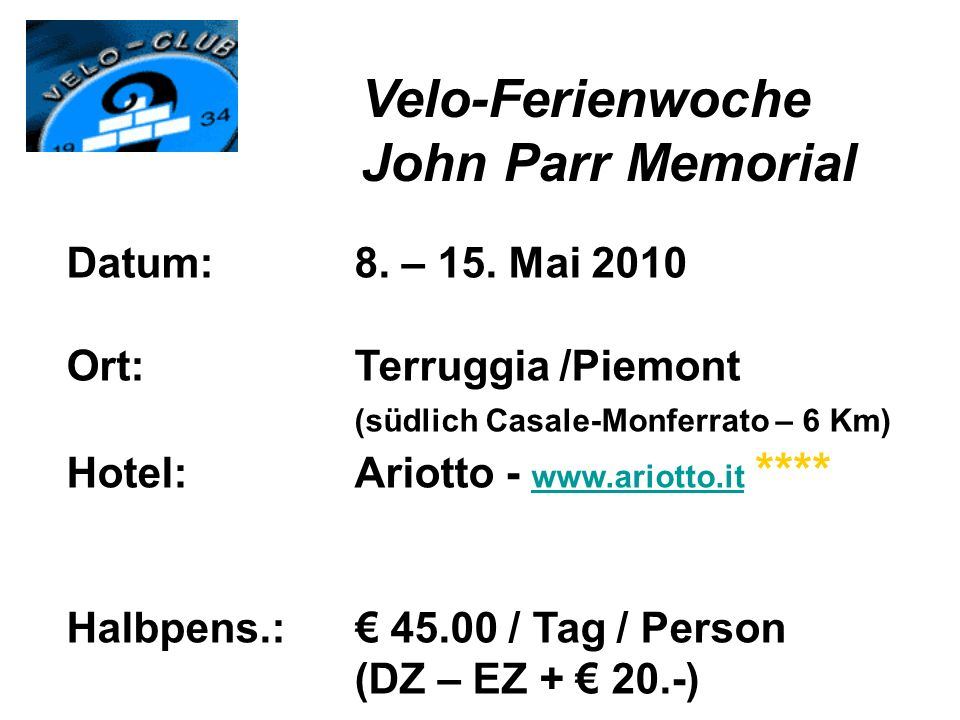 Velo-Ferienwoche John Parr Memorial Datum: 8. – 15. Mai 2010
