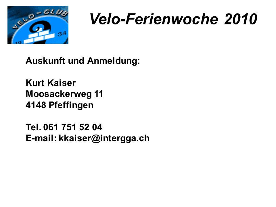 Velo-Ferienwoche 2010 Auskunft und Anmeldung: Kurt Kaiser