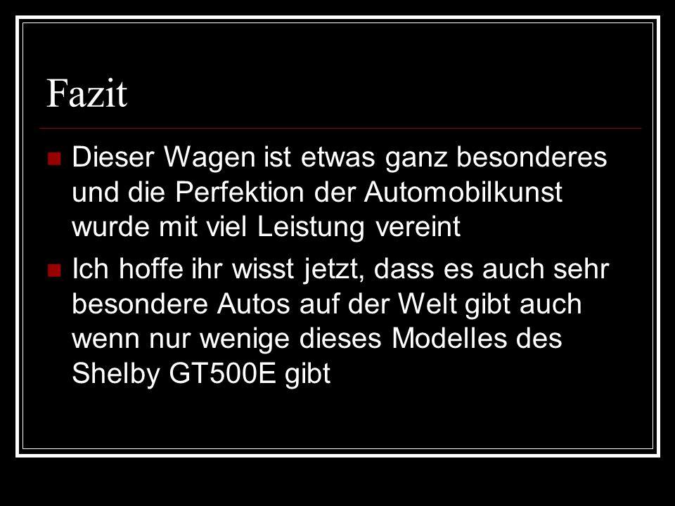 FazitDieser Wagen ist etwas ganz besonderes und die Perfektion der Automobilkunst wurde mit viel Leistung vereint.