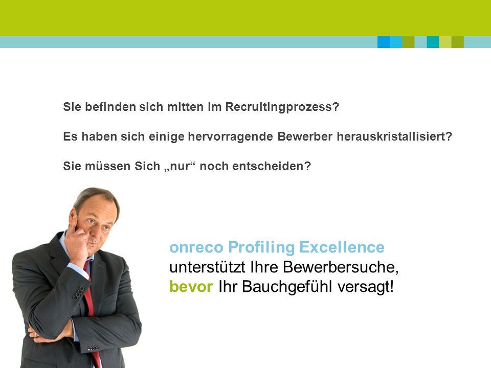 onreco Profiling Excellence unterstützt Ihre Bewerbersuche,