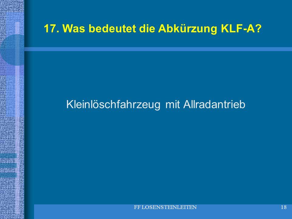 17. Was bedeutet die Abkürzung KLF-A