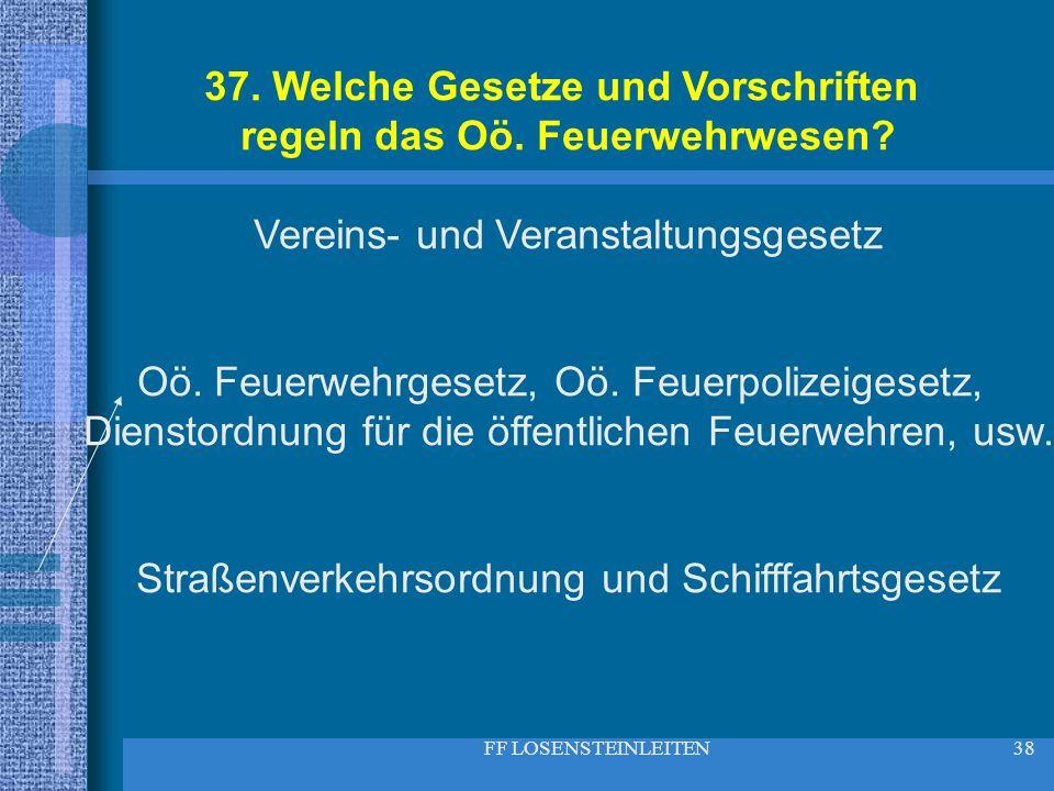 37. Welche Gesetze und Vorschriften
