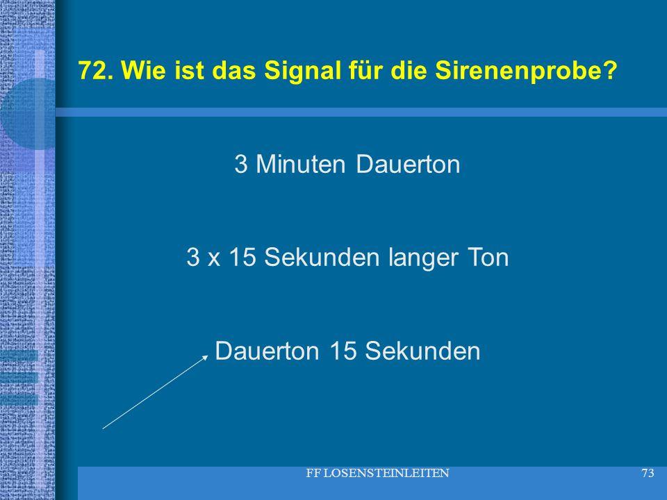 72. Wie ist das Signal für die Sirenenprobe