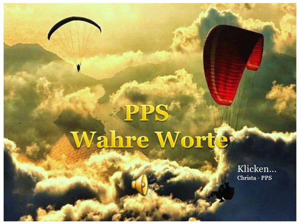 PPS Wahre Worte Klicken… Christa - PPS
