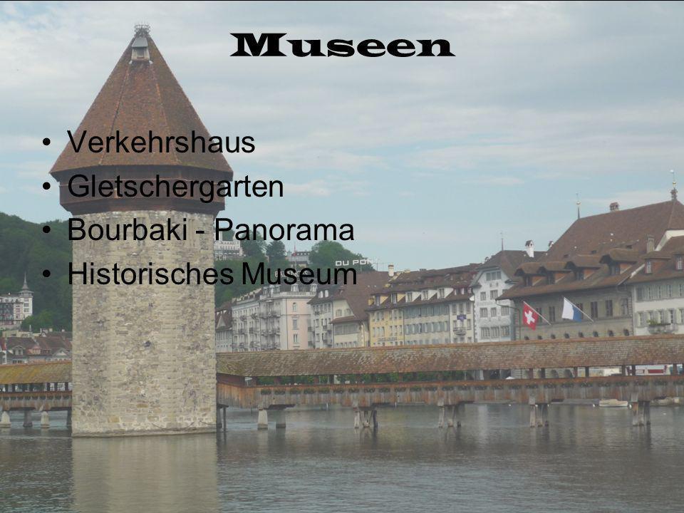 Museen Verkehrshaus Gletschergarten Bourbaki - Panorama