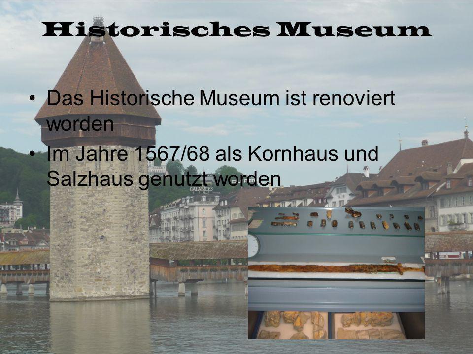 Historisches Museum Das Historische Museum ist renoviert worden.