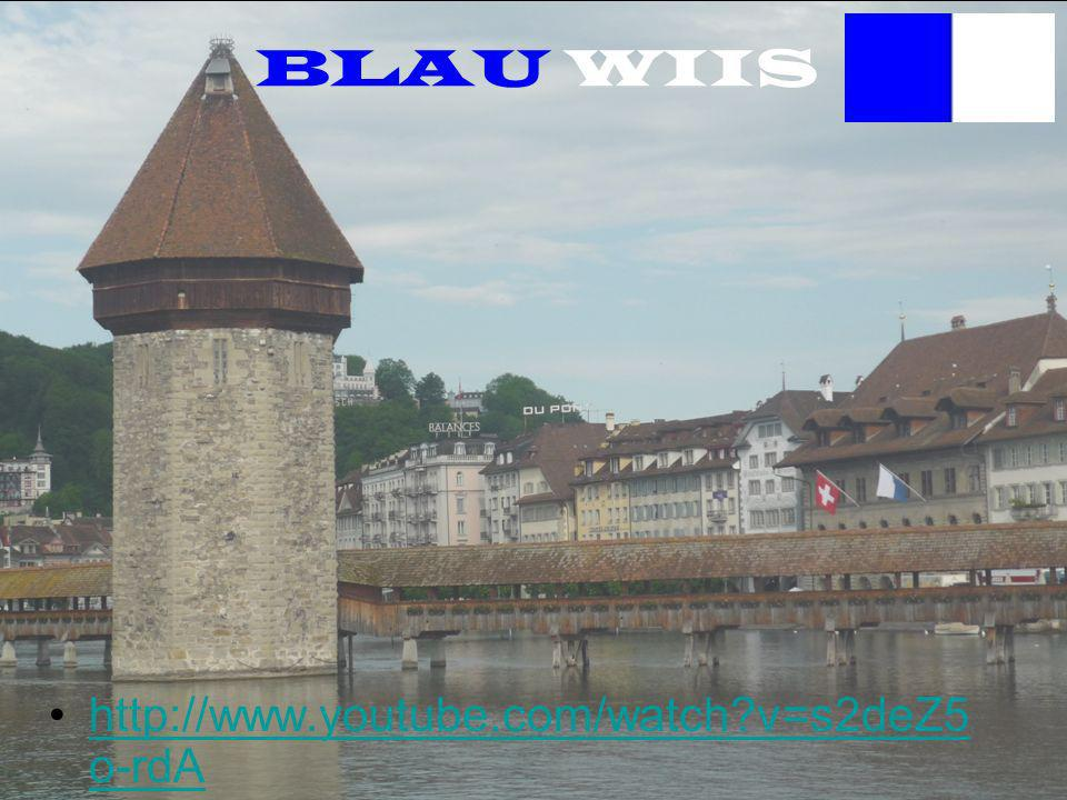 BLAU WIIS http://www.youtube.com/watch v=s2deZ5o-rdA