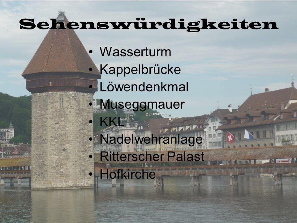Sehenswürdigkeiten Wasserturm Kappelbrücke Löwendenkmal Museggmauer