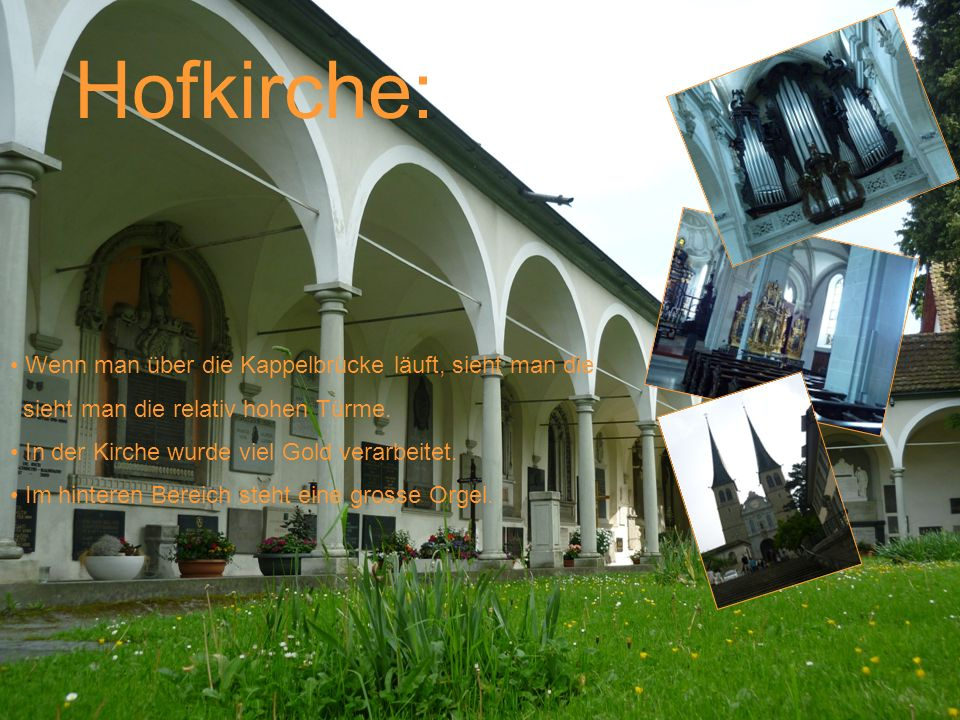 Hofkirche: Wenn man über die Kappelbrücke läuft, sieht man die