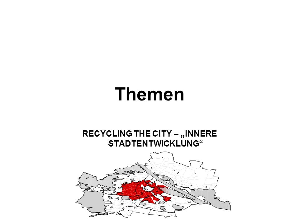 "RECYCLING THE CITY – ""INNERE STADTENTWICKLUNG"