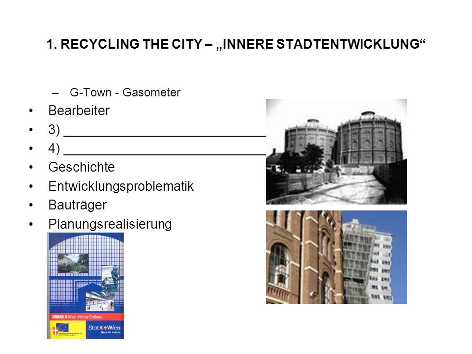 "1. RECYCLING THE CITY – ""INNERE STADTENTWICKLUNG"