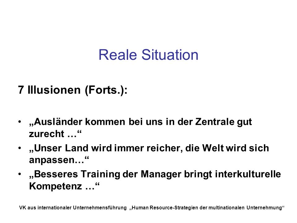 Reale Situation 7 Illusionen (Forts.):