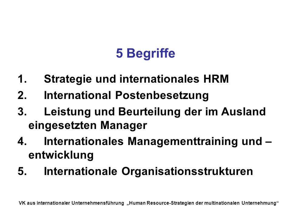 5 Begriffe 1. Strategie und internationales HRM