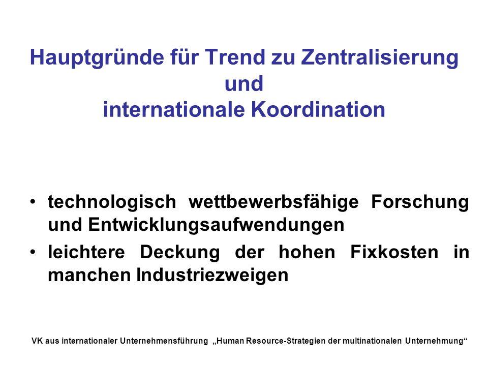 Hauptgründe für Trend zu Zentralisierung und internationale Koordination