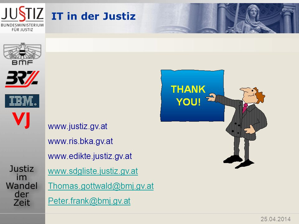 www.justiz.gv.at www.ris.bka.gv.at. www.edikte.justiz.gv.at. www.sdgliste.justiz.gv.at. Thomas.gottwald@bmj.gv.at.