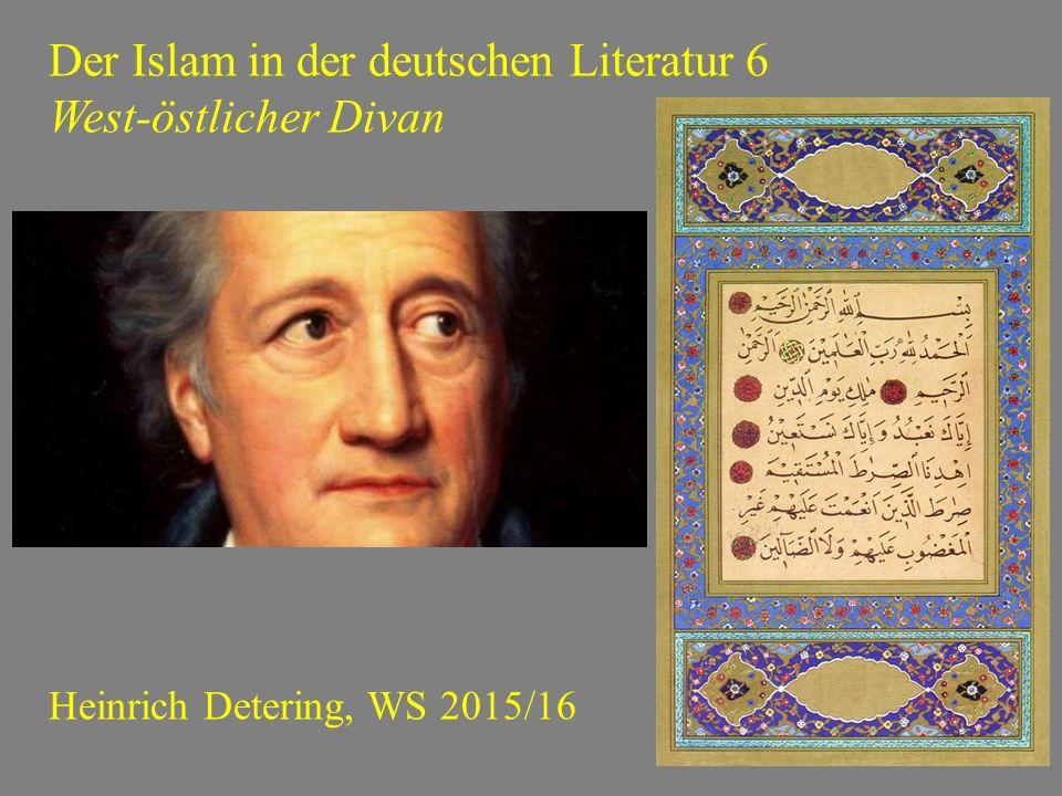 Der Islam in der deutschen Literatur 6 West-östlicher Divan