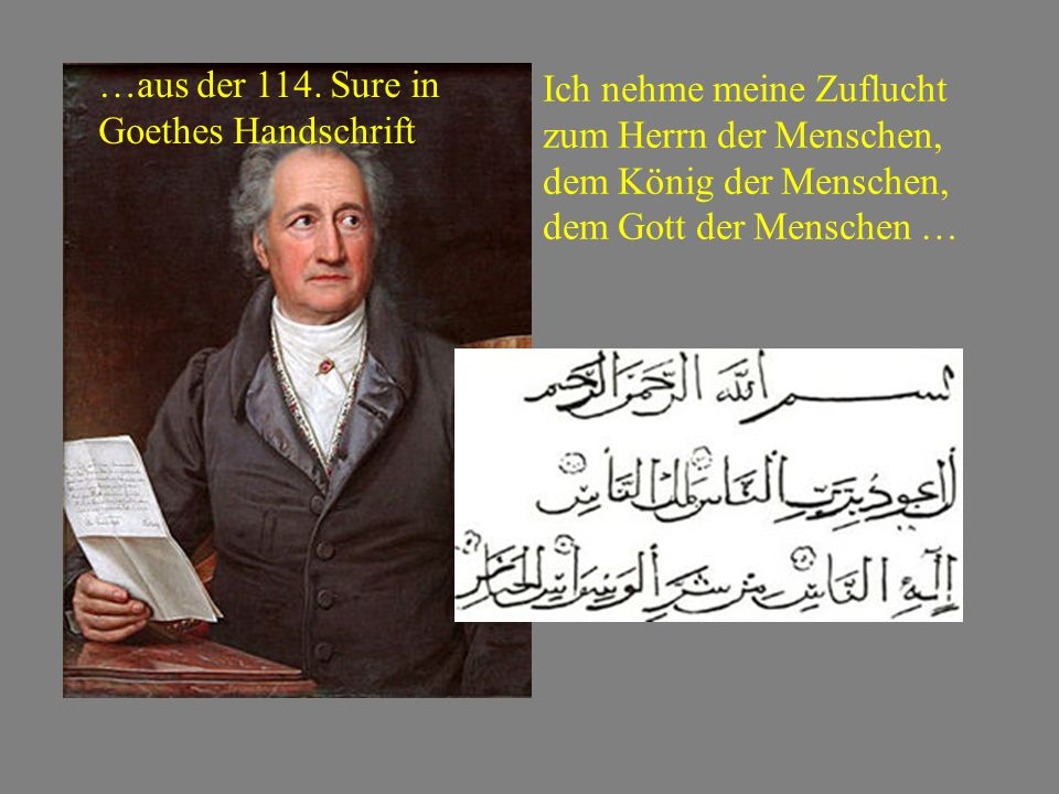 …aus der 114. Sure in Goethes Handschrift